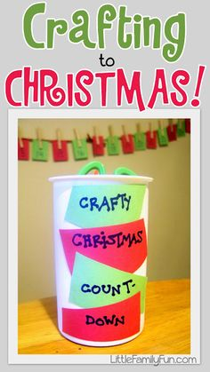 Do a craft with your child each day until Christmas!