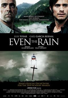 Tambien la Lluvia...Even the Rain.  One of the best movies I've seen lately!!!