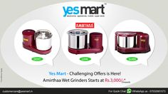 ‪#‎YesMart‬ ‪#‎Challenging‬ ‪#‎Offers‬. 'Table Top Wet ‪#‎Grinders‬' from ‪#‎Amirthaa‬ Brand in great Yes Mart Exclusive Offers. Grab these wet Grinders to your Home Today, before the Offer Ends. Price Range Starts from Rs.3000/- Onwards. Hurry limited period offer. For more info visit - www.yesmart.in