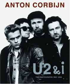 U2 & I: The Photographs, 1982-2004 by Anton Corbijn, http://www.amazon.com/dp/3829603193/ref=cm_sw_r_pi_dp_oeeYrb1TVYB28
