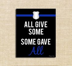 All Give Some, Some Give All Digital Print | Printable Art | Home Decor | Inspirational | Honor a Police Officer
