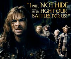 """We are Sons of Durin... and Durin's Folk do not flee from a fight."""