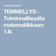 TEMMELLYS - Toiminnallisuutta matematiikkaan: 1.lk