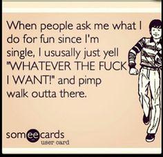 I do what the fuck I want!! #single #noworries #mynextboyfriendisgoingtobefreakinamazing