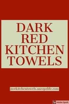Dark Red Kitchen Towels - Just Kitchen Towels