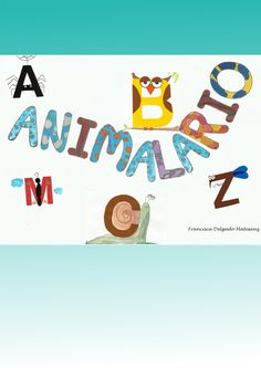 ¿Qué puedo hacer hoy?: Abecedario de animales Abc Crafts, Alphabet Crafts, Letter A Crafts, Alfabeto Animal, Spanish Alphabet, Letter Of The Week, Interactive Notebooks, Pre School, Phonics