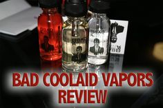 Bad Cool Aid Vapor Review