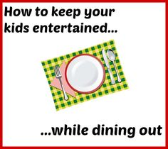 Read this before the next time you go out to eat with your kids...