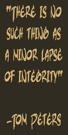 There's no such thing as a minor lapse of integrity