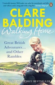 """Read """"Walking Home My Family and Other Rambles"""" by Clare Balding available from Rakuten Kobo. Walking Home - Clare Balding's unmissable new book of Great British Adventures Clare Balding is on a mission to discover. New Books, Good Books, Books To Read, Clare Balding, Michael Morpurgo, South West Coast Path, Hills And Valleys, Tibetan Terrier, National Book Award"""