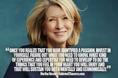 """Invest in yourself..."" - Martha Stewart on developing creative talents."