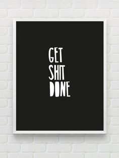 """Printable Typography Poster Motivational Print """"Get Shit Done"""" Home Decor Dorm Decor Wall Art Inspirational Quote Fall Trends Autumn Trends by Designsbyritz on Etsy"""