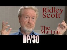 DP/30: DP/30: The Martian, Ridley Scott - He is one of the living masters of cinema. His latest hit is The Martian. Ridley Scott talks about that film and many others.