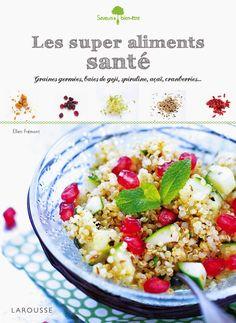 Saveurs Végétales: { Super aliments santé } aux éditions Larousse ▲ Jeu concours inside !