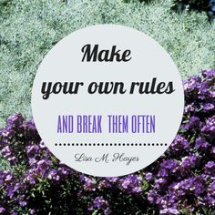 Make your own rules.