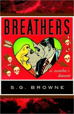 Breathers: A Zombie's Lament by S. G. Browne.- Should be hilarious