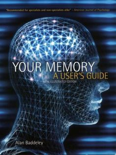 [1] Your Memory: A User's Guide by Alan Baddeley,http://www.amazon.com/dp/1552979857/ref=cm_sw_r_pi_dp_C90dtb00T5AEFSTT