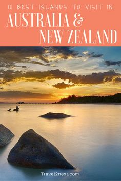 10 best islands to visit in Australia and New Zealand.