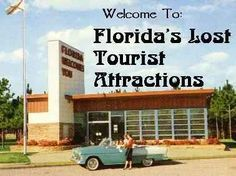 Welcome to Florida's Lost Tourist Attractions This website is awesome! It features all kinds of old and forgotten Florida attractions.