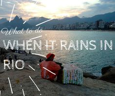 Travel Tips l What to Do When It Rains in Rio de Janeiro, Brazil l @tbproject