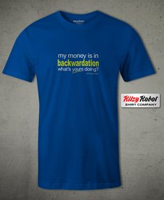 "Mens ""Money in Backwardation"" Money, Mens Tops, Shirts, Products, Shirt, Dress Shirts, Beauty Products, Top, Tees"