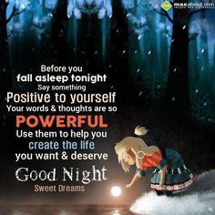 Before you fall asleep tonight say something posit - Good Night - 288916 Good Night Msg, Good Night Family, Good Night Prayer, Good Night I Love You, Good Night Friends, Good Night Blessings, Good Night Wishes, Good Night Sweet Dreams, Good Morning Good Night