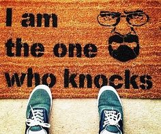 """I Am The One Who Knocks Doormat . Add an ironic touch to your trap house by accenting it with this lovely """"I Am The One Who Knocks"""" doormat."""