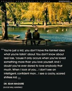Good will hunting quote Robin Williams - Daily Good Pin Good Will Hunting Quotes, Good Will Hunting Movie, Girl Hunting Quotes, Hunting Dog Names, Boy Quotes, Couple Quotes, Tv Show Quotes, Movie Quotes, Hunting Wallpaper