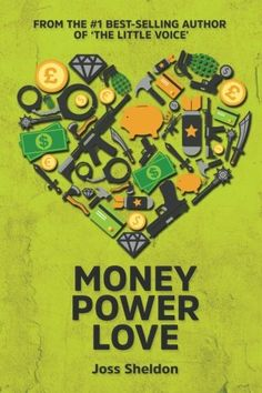Money Power Love: A Novel by Joss Sheldon. THE #1 BEST-SELLER THE ESTABLISHMENT DOESN'T WANT YOU TO READ!!! Get your copy of Joss Sheldon's radical new novel today... Our three heroes are born on three adjacent beds, a mere three seconds apart. United by a shared nature, they often feel each other's emotions, as if those emotions are their own. When a fire burns through their homes, killing their families, they are cast apart. Mayer is adopted by a wealthy couple, Archibald by a loving…