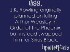 #hpotterfacts 099  This was in order for Harry to a) lose all his parental figures with Dumbledore/Sirius/Lupin and of course his parents, but also because Rowling didn't want the Weasley family (something Harry always loved but wasn't really part of) to be tainted for him