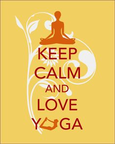 keep calm & love yoga