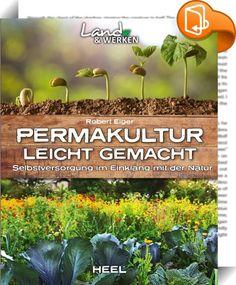 Permakultur leicht gemacht    :  Einen Permakulturgarten zu betreiben bedeutet, alle natürlichen Ressourcen zu nutzen, um die Entwicklung von unabhängigen und dauerhaften Ökosystemen zu fördern. Kurz: minimaler Einsatz ... maximaler Ertrag!  Abfall- und Wasserrecycling, Nutzung der Sonnenenergie, pflanzliche Bodenbedeckung, Hügelbeete, Karrees, Lasagne-Beete ... Alle Grundlagen der Permakultur werden auf einfache Weise für eine direkte Umsetzung erklärt.  Entdecken Sie über 80 Gemüse- ...