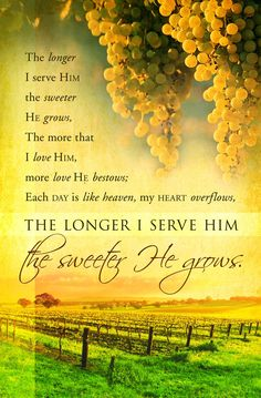 The longer I serve Him....... More at http://ibibleverses.christianpost.com/