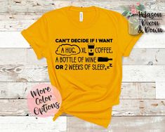 Our made-to-order Cant Decide if I Want a Hug XL Coffee a Bottle of Wine or 2 Weeks Sleep tees are made with you in mind! Choose between 70 colored shirts in 7 sizes, with 10 colors to select from for the wine-o design to create your unique More Wine Please t shirt.  Whether you are buying this