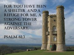 He is my shelter and refuge.