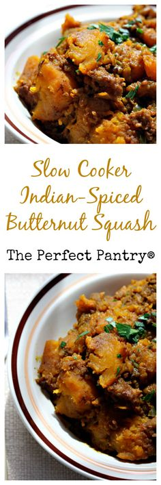 Slow cooker Indian-spiced butternut squash, from The Perfect Pantry.