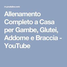 Allenamento Completo a Casa per Gambe, Glutei, Addome e Braccia - YouTube