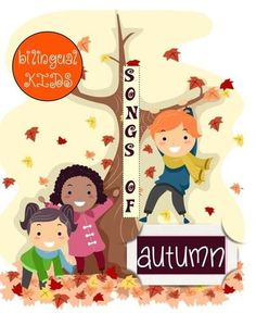 Bilingual AUTUMN songs for babies, toddlers and preschoolers