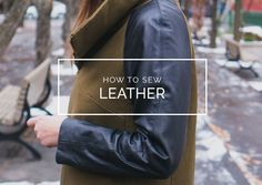 Everything you ever wanted to know about sewing leather and faux leather, including online suppliers, tips for cutting and sewing, and leather seam finishes.