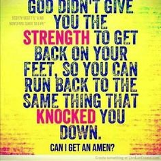 God gave you the strength