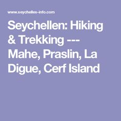 Seychellen: Hiking & Trekking --- Mahe, Praslin, La Digue, Cerf Island