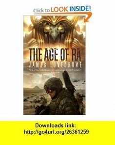 Age of Ra (9781844167470) James Lovegrove , ISBN-10: 184416747X  , ISBN-13: 978-1844167470 ,  , tutorials , pdf , ebook , torrent , downloads , rapidshare , filesonic , hotfile , megaupload , fileserve