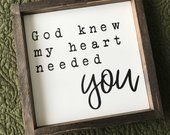 country home decor God Knew My Heart Needed You Farmhouse Style Framed Sign Country Farmhouse Decor, Modern Country, Farmhouse Style, Interior Design Minimalist, Love Quotes, Inspirational Quotes, God's Heart, Do It Yourself Home, Diy Signs