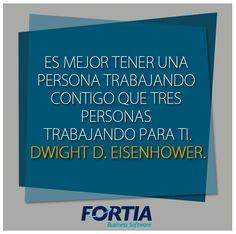 """#Frase de #TrabajoEnEquipo:  """"Es mejor tener una persona trabajando contigo que tres personas trabajando para ti.""""  -Dwight D. Eisenhower."""