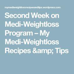 Second Week on Medi-Weightloss Program – My Medi-Weightloss Recipes & Tips