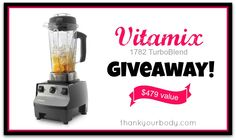 I WANTZ IT!!!  You should all enter and then give the blender to me if you win. =)  Enter to win a Vitamix at thankyourbody.com!