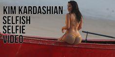 Kim #Kardashian Selfish #Selfie #Video