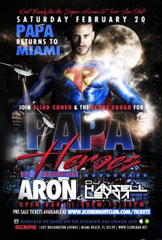 Tonight at SCORE Bigger Saturdays. Join ELIAD COHEN and the worlds sexist superheroes for PAPA HEROES ft. DJ ARON. Discount Advance Tickets available at https://www.showclix.com/event/papaheroesmiami?utm_source=&utm_medium=&utm_campaign=&utm_content=#utm_sguid=97933,b5e455cf-3cc6-d582-e838-54c839a0554b
