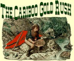 A man panning for gold during the cariboo gold rush Rush Games, Panning For Gold, Fraser River, Gold River, Small Caps, Gold Rush, Time Capsule, Wealth, Pictures