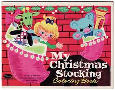 My Christmas Stocking Coloring Book. Whitman Publishing Co. 1955. Gorgeous saturated colors.